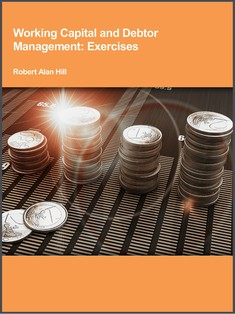 Working Capital And Strategic Debtor Management - Robert Alan Hill
