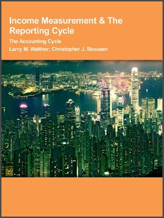 Income Measurement & The Reporting Cycle - Larry M. Walther
