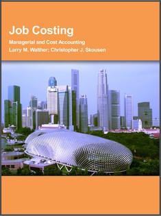 Job Costing: Managerial and Cost Accounting - Larry M. Walther