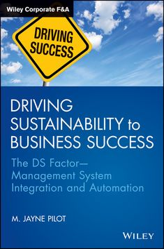Driving sustainability to business success - M.Jayne Pilot