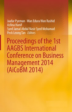 Proceedings of the 1st AAGBS International Conference on Business Management 2014 - Jaafar Pyeman