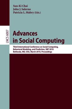 Social Computing, Behavioral-Cultural Modeling and Prediction - William G.Kennedy