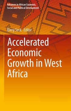 Accelerated Economic Growth in West Africa - Diery Seck