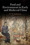 Food and Environment in Early and Medieval China - Anderson E.N.