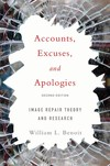 Accounts, excuses, and apologies: image repair theory and research - William L. Benoit