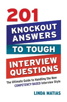 201 knockout answers to tough interview questions - Linda Matias