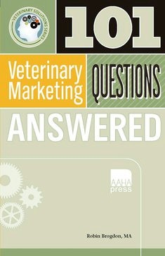 101 Veterinary Marketing Questions Answered - Robin Brogdon
