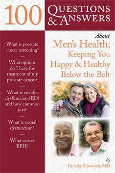 100 Questions & Answers About Mens Health: Keeping You Happy & Healthy Below the Belt - Pamela Ellsworth