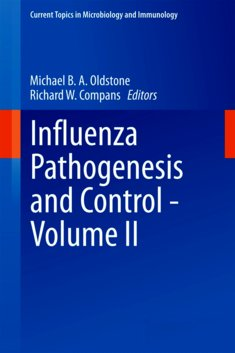 Influenza Pathogenesis and Control - Volume II - Michael B.A. Oldstone