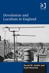 Devolution and Localism in England - David Smith