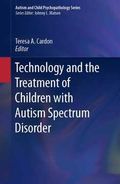 Technology and the Treatment of Children with Autism Spectrum Disorder - Teresa A. Cardon