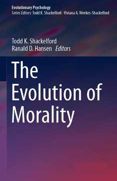 The Evolution of Morality - Todd K. Shackelford