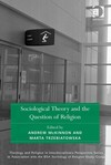 Sociological Theory and the Question of Religion - Andrew McKinnon